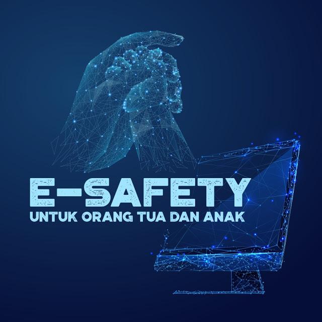 DAMPINGI ANAK DALAM DUNIA DIGITAL [E-SAFETY] TEKNOLOGI 4.0
